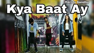 Kya Baat Ay Song Dance | Harrdy Sandhu | SSR Choreography | Dance Video