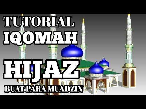 TUTORIAL BELAJAR IQOMAH HIJAZ #BUAT SEMANGAT ADZAN