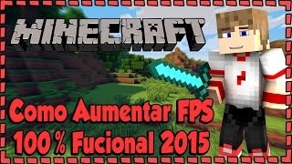 Como Aumentar O FPS Do Minecraft - 2015 -100% Funcional(Todas As Versões)