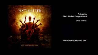 Antimatter - Black Market Enlightenment Album Sampler