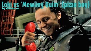 Loki vs a Mewling Quim (pizza boy) phone call - Ollithicus
