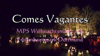Comes Vagantes - PLWM/MPS Weihnachtsmarkt Dortmund 2015 - Fredenbaumpark