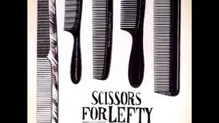 Scissors For Lefty - Lay Down Your Weapons