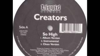 Creators - So High (Album Version)