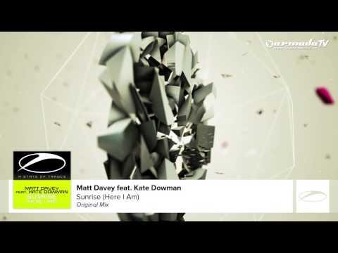 Matt Davey feat Kate Dowman - Sunrise (Here I Am) (Original Mix)