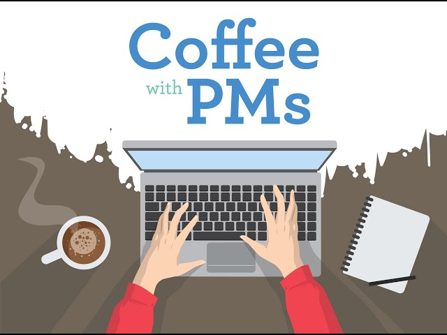 Post for video 'Coffee with PMs