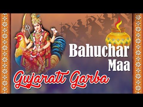 Bahuchar Maa Ni Chundadi - Gujarati Nonstop Garba - Navratri Nonstop Garba - Bahuchar Maa Na Garba
