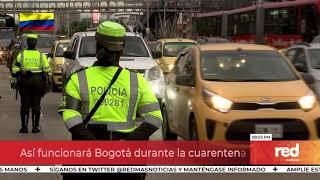 Red+   Las restricciones en Bogotá durante la cuarentena que irá del 10 al 13 de abril