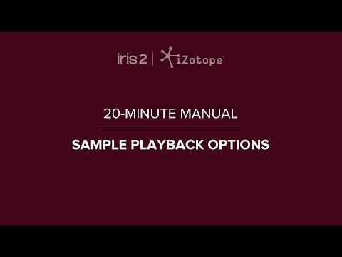 iZotope Iris 2: Sample Playback Controls | 20-Minute Manual Video #6