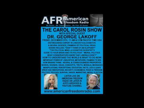 Exclusive: How Trump Won & How All Can Win-Win Now! Dr. George Lakoff On The Carol Rosin Show