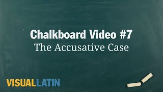 The Accusative Case | Visual Latin Chalkboard #7