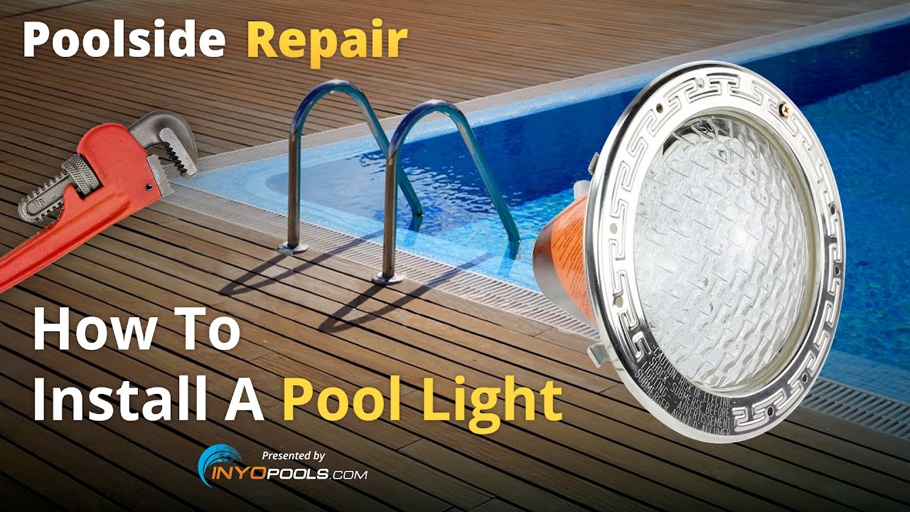 Poolside Repair How To Install A Pool Light Youtube