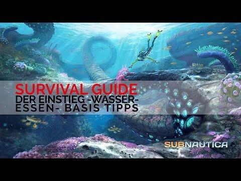 Survival Guide | Der Einstieg - Wasser - Essen - Überlebens Tipps | SUBNAUTICA ✪ [Tutorial Deutsch]