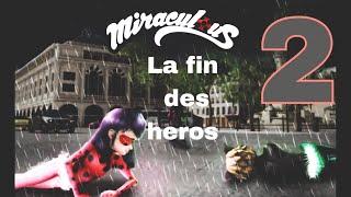 Miraculous - La Fin Des Héros Part.2🖤
