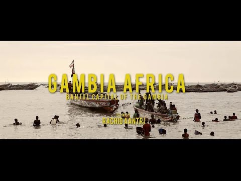 GAMBIA AFRICA - BANJUL CAPITAL OF THE GAMBIA - FILM BY RACHID AANTRI