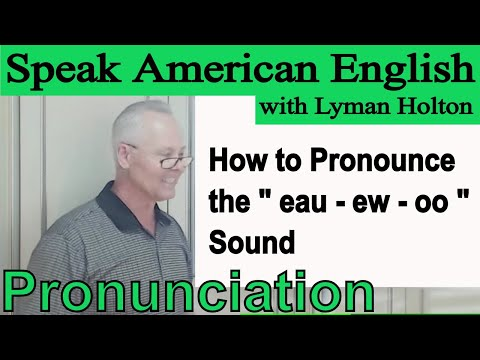 How to Pronounce the eau - ew - oo Sound - Learn English Pronunciation #41: Speak American English