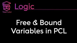 [Natural Deductive Logic] Free and Bound Variables || Lecture 20