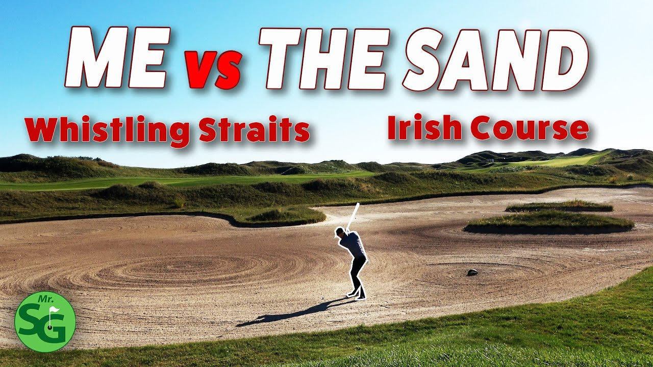 I Get Destroyed on the Golf Course - 18 Holes Whistling Straights Irish Course