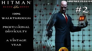 Hitman: Blood Money | 100% Walkthrough | A Vintage Year | Professional Difficulty
