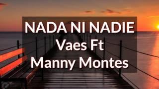 Nada Ni Nadie (LETRA) - Vaes Ft Manny Montes (2017)