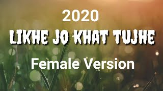 Likhe Jo Khat Tujhe | female version 2020