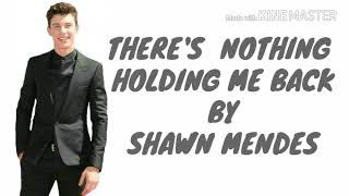 Video THERE'S NOTHING HOLDING ME BACK - SHAWN MENDES LYRICS download MP3, 3GP, MP4, WEBM, AVI, FLV Juli 2018