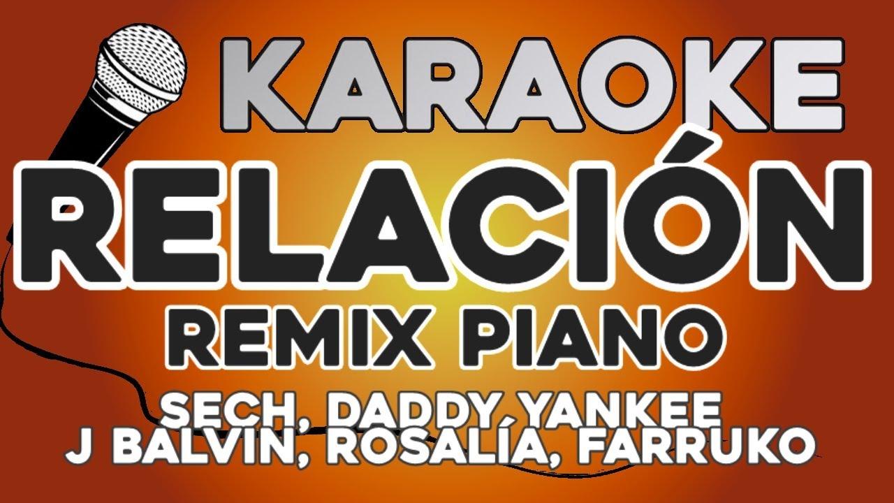 KARAOKE PIANO (Relación Remix - Sech, Daddy Yankee, J Balvin ft  Rosalía, Farruko)