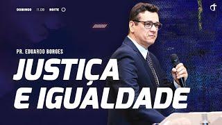 Justiça e igualdade | Pr. Eduardo Borges