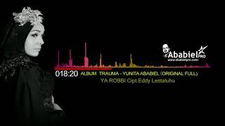 YA ROBBI II YUNITA ABABIEL (Audio)