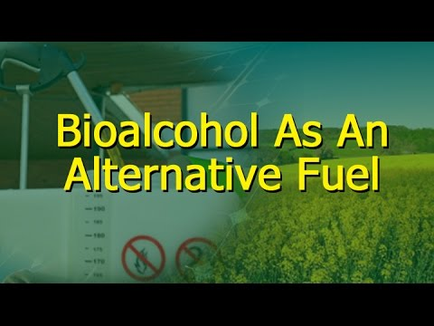 Bioalcohol As An Alternative Fuel