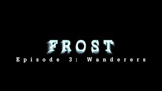 Frost [ROBLOX Series] Ep. 3: