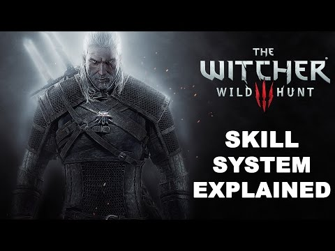 The Witcher 3: Wild Hunt Skills System Explained