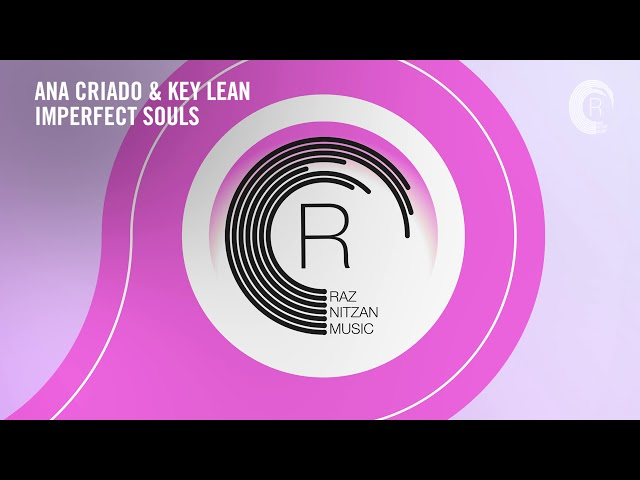 [TRANCE ON REPEAT] Ana Criado & Key Lean - Imperfect Souls (RNM) Extended