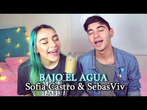 BAJO EL AGUA(Cover) - SebasViv Ft. Sofia Castro