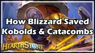 [Hearthstone] How Blizzard Saved Kobolds & Catacombs