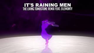 5 hours of It's Raining Men Remix - The Living Tombstone ft.Eilemonty