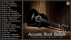 Acoustic Rock Ballads - Best Rock Ballads Of All Time