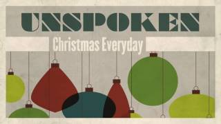 Unspoken - Christmas Everyday