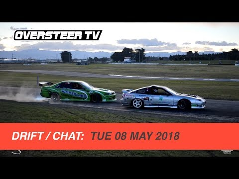 DRIFT/CHAT: 025 Tuesday 08 May 2018 (D1NZ R5 Pukekohe Preview)