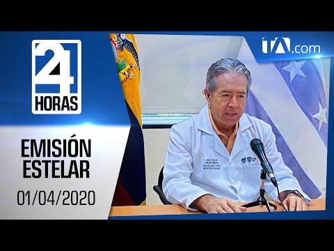 Noticias Ecuador: Noticiero 24 Horas, 01/04/2020 (Emisión Estelar)
