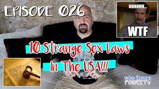 10 Strange Sex Laws in the USA!!! – VT Episode 026