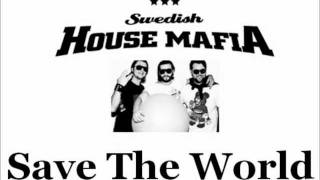 Swedish House Mafia - Save The World Tonight (Extended Mix)