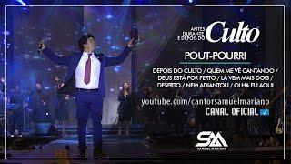 Pout Pourri - Depois Do Culto... - Samuel Mariano - DVD Antes, Durante e Depois do Culto - Ao Vivo