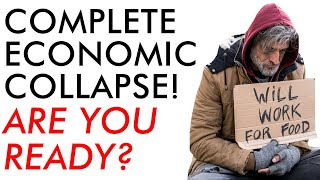 Total Economic Collapse! Crisis Going to get BAD! Are you Ready?