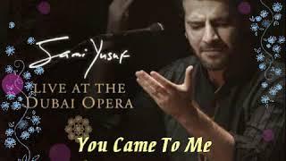 You Came To Me - Sami Yusuf Live at the Dubai Opera (Audio) Video
