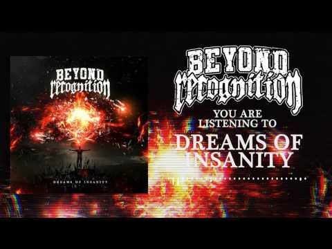 Beyond Recognition  Dreams of Insanity  Stream Video