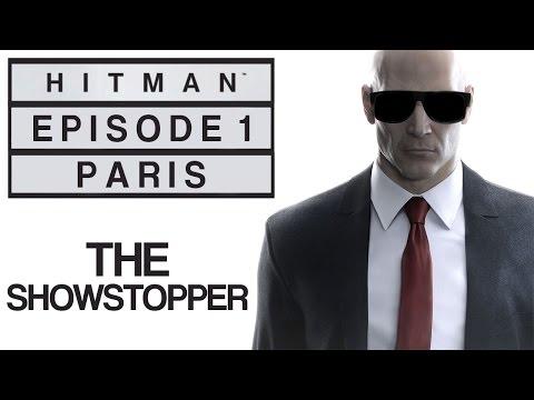 "Hitman - Let's Play (Blind) - Episode 1: Paris - ""The Showstopper"""