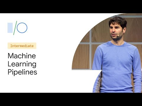 TensorFlow Extended (TFX): Machine Learning Pipelines and Model Understanding (Google I/O'19)