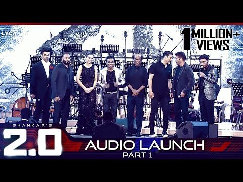 2.0 Audio Launch - Part 1 | Rajinikanth, Akshay Kumar | Shankar | A.R. Rahman