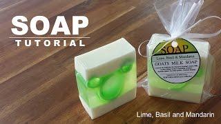 Lime Basil and Mandarin - Melt and Pour Soap Tutorial